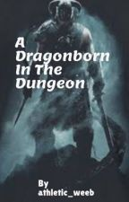 A Dragonborn in the dungeon (Danmachi x reader) by AthleticWeeb