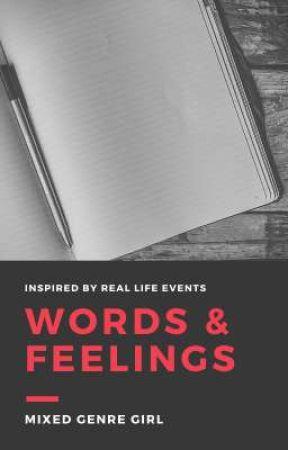Words & Feelings by mixedgenregirl