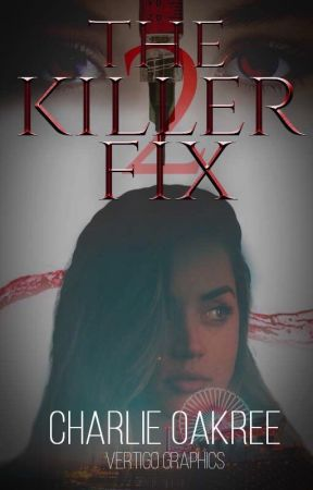 The Killer Fix 2 by CharlieOakree
