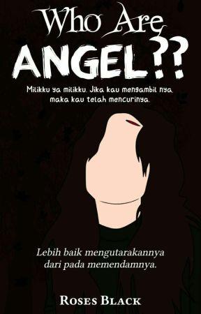 Who Are Angel ?? by userqqqqqqqqqq