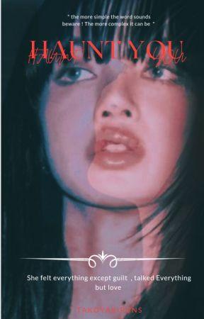 HAUNT YOU || LISA by takoyakipuns