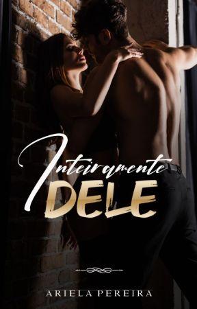 Inteiramente Dele (DEGUSTAÇÃO) by ArielaPereira