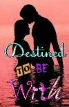Destined To Be With cover