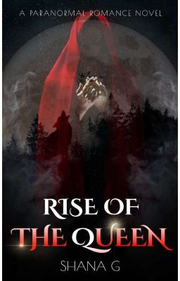 Rise of The Queen (Complete)