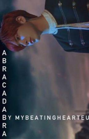 ABRACADABRA - A TXT AU by mybeatinghearteu