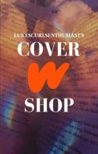 Fanfiction Cover Shop!  by lukescurlsenthusiast