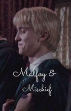 Malfoy and Mischief By Leena Voneitzen (FINISHED) by lukealvezishot