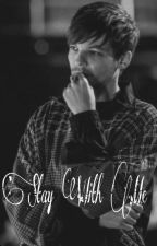 Stay With Me // Larry S. by tpwkstylinson101
