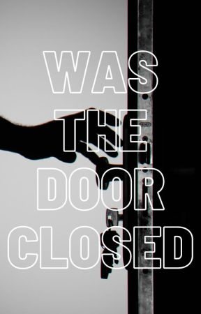 Was the door closed by 360degree1