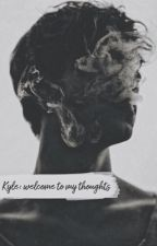 Kyle: welcome to my thoughts بقلم danya_hani