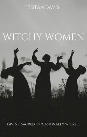 WITCHY WOMEN by aDashofSage