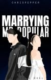 Marrying Mr. Popular (PUBLISHED under LIFEBOOKS)  cover