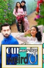 our weird marriage  by kainat-kainat