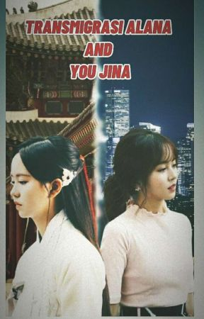 Transmigrasi Alana and Yuo Jina by MeryanatSimbolon1