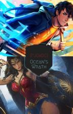 Oceans Wrath (A Percy Jackson/Young Justice crossover) Book 1 by Ernesto5700