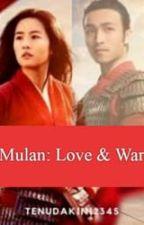 Mulan: Love & War (Honghui X Mulan Fanfiction) by Tenudakin12345