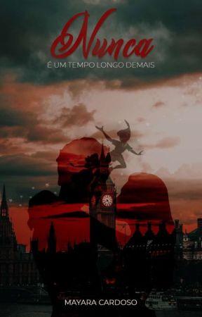 Nunca é Um Tempo Longo Demais by MayaraCardoso05