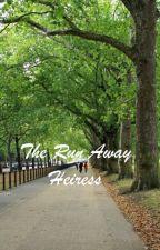 The Run Away Heiress by Sbramble78