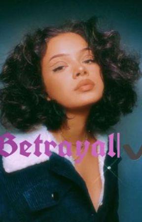 Betrayal|✔️ by naturalrose2