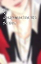 O desaparecimento de Ben  by HelooEvy
