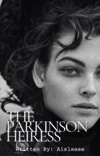 The Parkinson Heiress by Aislaaaa