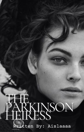 The Parkinson Heiress by Aislaaaa