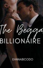 The Beggar Billionaire (Zachary Montreal)🔞 by EhnnaBicodo
