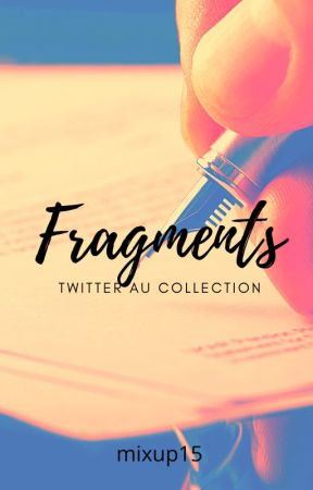 Fragments by mixup15