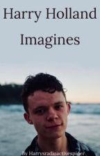Harry Holland Imagines by PositiveKatie