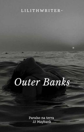 🌊 Outer Banks 🌊 [ Completa ] by EllenFernanda234