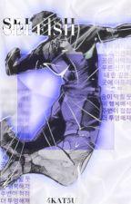 SELFISH | W. USHIJIMA by 4kat5uki