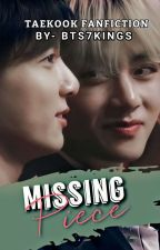 MISSING PIECE ✓ by BTS7KINGS