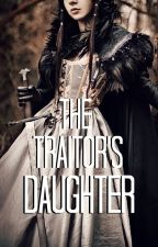The Traitor's Daughter by QueenMorgan