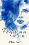 Pequeña, mírame  #1 (Completa) cover