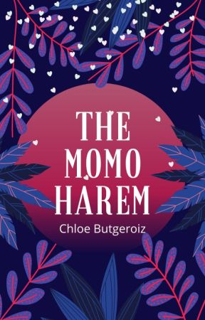 The Momo Harem by Chloe_Burgeroiz