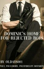 Dominic's Home For Rejected Boys boyxboy/polyfidelity by oldays001