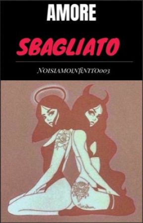 Amore sbagliato  by noisiamoinfinito003