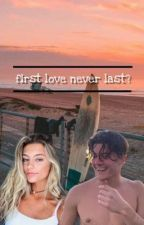 first love never lasts? ~Ondreaz Lopez~ by bruhgxrl