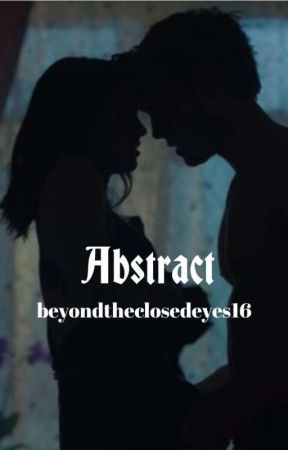 Abstract (Completed) by Beyondtheclosedeyes
