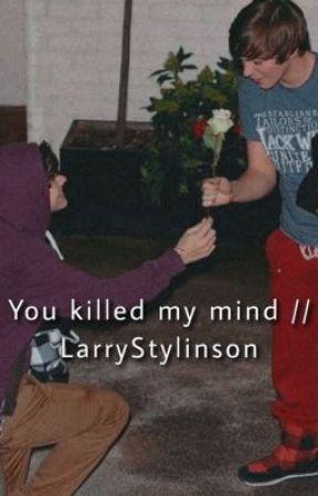 You killed my mind // LarryStylinson  by hxsavedme