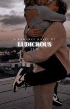 LUDICROUS | ✍︎ by _bookaddictt