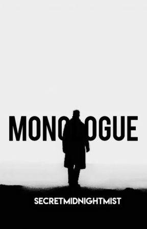 Monologue by SecretMidnightMist2