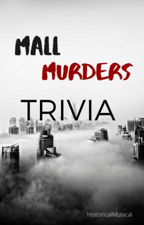 Mall Murder Characters And Trivia by HistoricalMusical1