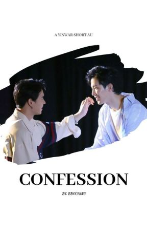 Confession - YinWar [Completed] by BB0UNing
