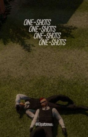 ➤ One-shots''' by ElPatassss