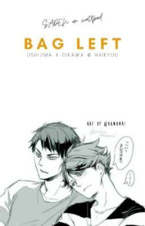BAG LEFT | Haikyuu! USHIOI FF [✔️] by Saden10