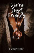 Just Friends by __rxseqvartz__