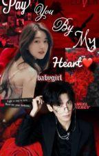 អូននឹងសងបងដោយបេះដូង(pay you by my heart)❤️ by xiaoling09