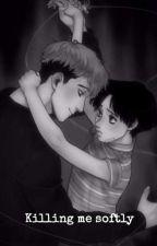 ((DISCONTINUED!!))Killing Me Softly (Oh Sangwoo x YoonBum gay fanfic) by murderhusbandss