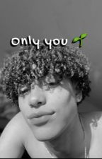 Only you  -derektrendz  by loveetrendz